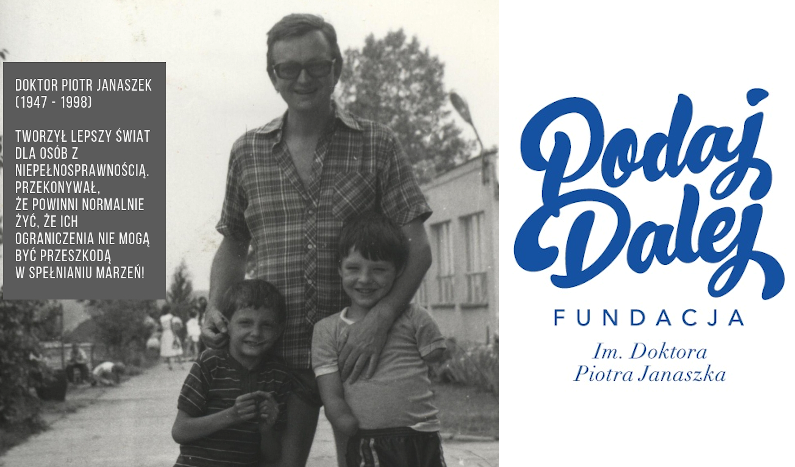 O Doktorze Piotrze, który niepełnosprawnym dzieciom dał skrzydła - Fundacja Podaj Dalej