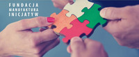 Fundacja Manufaktura Inicjatyw - W trosce o sprawne funkcjonowanie