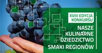 """XVIII edycja konkursu """"Nasze Kulinarne Dziedzictwo – Smaki Regionów"""""""